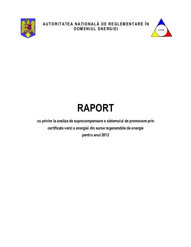 AUTORITATEA NAłIONALĂ DE REGLEMENTARE ÎN DOMENIUL ENERGIEI  ANRE  RAPORT cu privire la analiza de supracompensare a sistem...