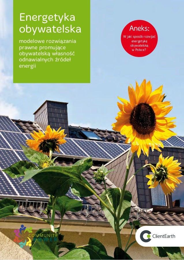 Energetyka obywatelska modelowe rozwiązania prawne promujące obywatelską własność odnawialnych źródeł energii Londyn Clien...