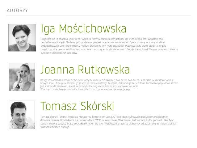 AUTORZY Joanna Rutkowska Design researcherka i podróżniczka. Stale uczy się i lubi uczyć. Również stale czyta, bo lubi i m...