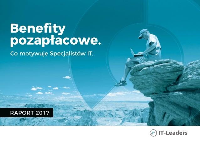 2CO MOTYWUJE SPECJALISTÓW IT www.it-leaders.pl SPIS TREŚCI 1. Wstęp 3 2. Metodologia badania 4 3. Opis grupy badawczej ...