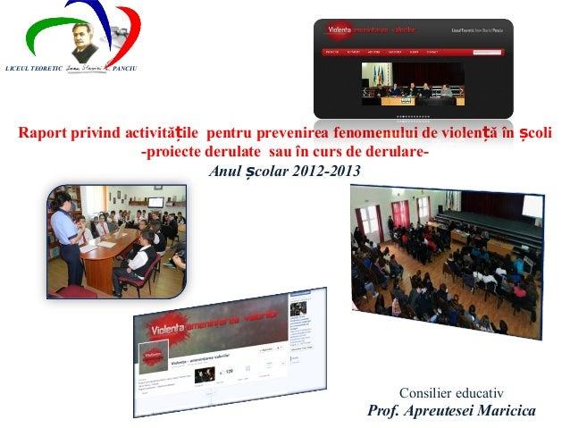 LICEUL TEORETIC   PANCIU   Raport privind activitățile pentru prevenirea fenomenului de violen ță în școli                ...