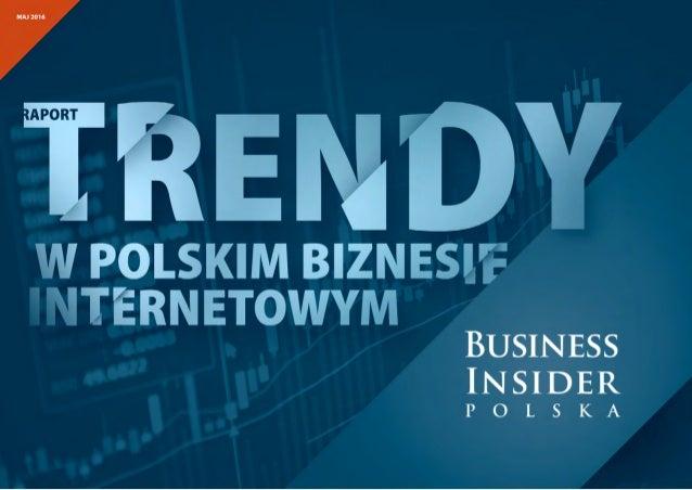02Business Insider Polska - Trendy w Polskim Biznesie Internetowym 03 Dokąd zmierza polski biznes internetowy? Bartłomiej...