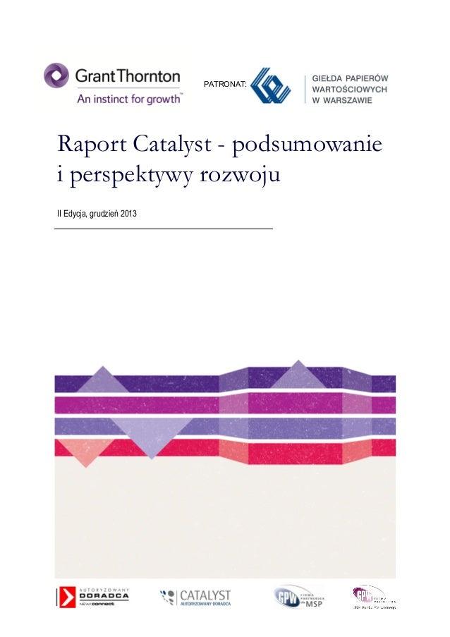 PATRONAT:  Raport Catalyst - podsumowanie i perspektywy rozwoju II Edycja, grudzień 2013