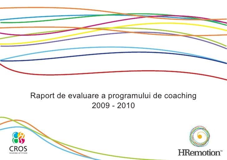 Raport de evaluare a programului de coaching                 2009 - 2010