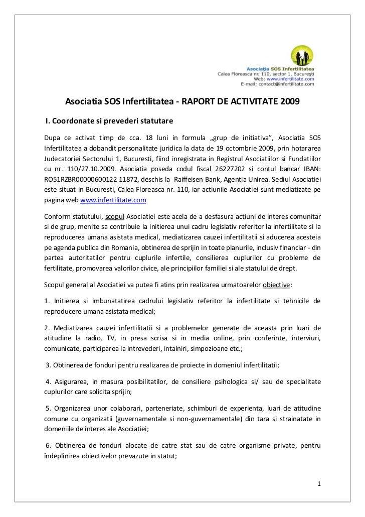 Asociatia SOS Infertilitatea - RAPORT DE ACTIVITATE 2009I. Coordonate si prevederi statutareDupa ce activat timp de cca. 1...