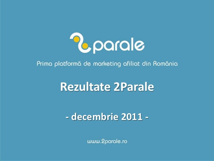 Rezultate 2Parale - decembrie 2011 -
