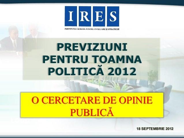 PREVIZIUNI        PENTRU TOAMNA         POLITICĂ 2012       O CERCETARE DE OPINIE             PUBLICĂLOGO                 ...