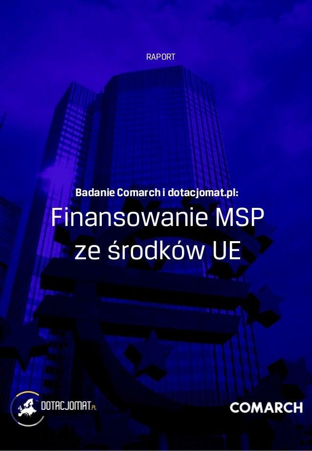 Badanie Comarch i dotacjomat.pl: Finansowanie MSP ze środków UE RAPORT