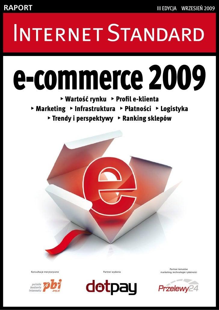 RapoRt                                                III edycja wrzesIeń 2009      e-commerce 2009Wartość rynku  Profil ...