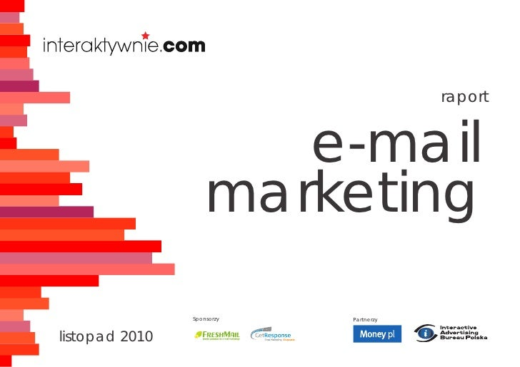 raport                          e-mail                     marketing                 Sponsorzy   Partnerzy   listopad 2010