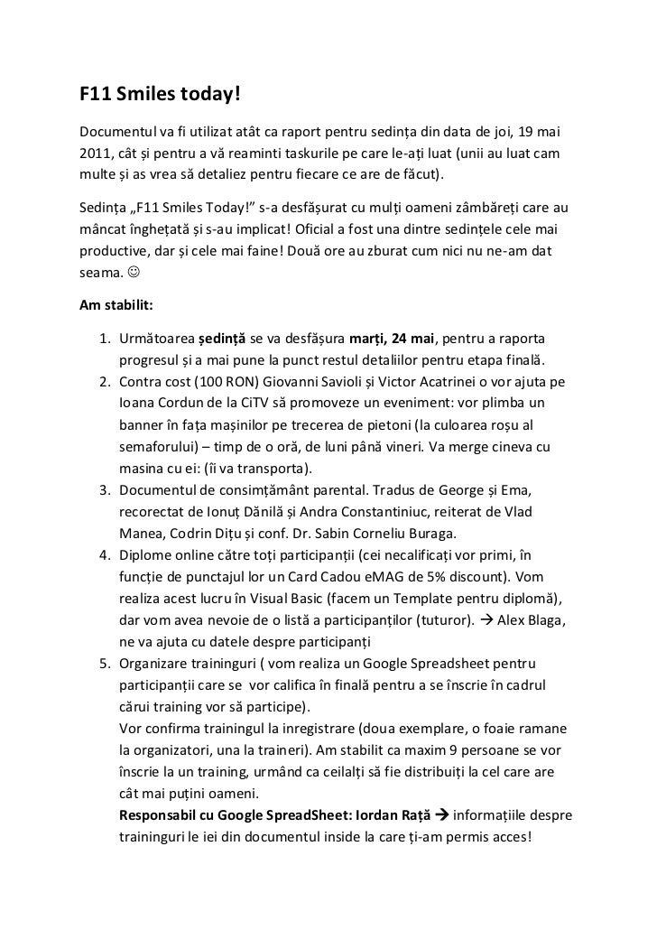 F11 Smiles today!Documentul va fi utilizat atât ca raport pentru sedința din data de joi, 19 mai2011, cât și pentru a vă r...