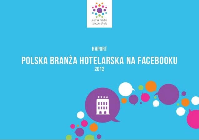 POLSKA BRANŻA HOTELARSKA NA FACEBOOKU RAPORT 2012
