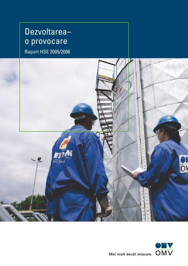 Dezvoltarea–o provocareRaport HSE 2005/2006                       Mai mult decât mişcare.