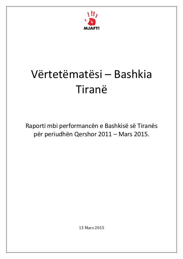 Vërtetëmatësi – Bashkia Tiranë Raporti mbi performancën e Bashkisë së Tiranës për periudhën Qershor 2011 – Mars 2015. 13 M...