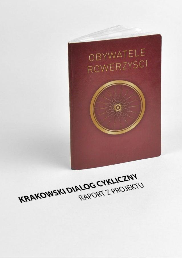 OBYWATELE ROWERZYŚCI czyli Krakowski Dialog Cykliczny / Raport z projektu  1