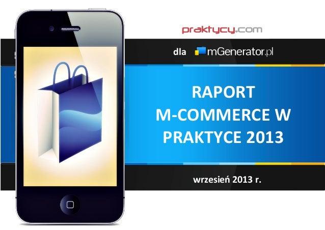stro RAPORT M-COMMERCE W PRAKTYCE 2013 wrzesień 2013 r. dla