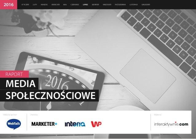 2016 STYCZEŃ LUTY MARZEC KWIECIEŃ MAJ CZERWIEC LIPIEC SIERPIEŃ WRZESIEŃ PAŹDZIERNIK LISTOPAD GRUDZIEŃ Wyłączny sponsor Wyd...