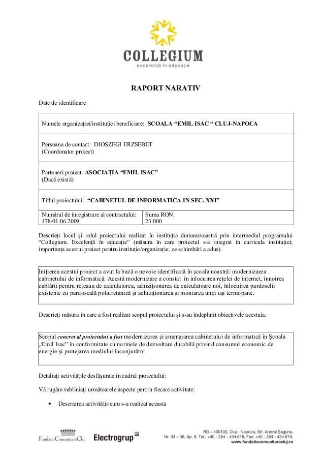 """RAPORT NARATIV Date de identificare Numele organizaţiei/instituţiei beneficiare: SCOALA """"EMIL ISAC """" CLUJ-NAPOCA Persoana ..."""