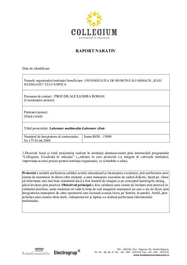 """RAPORT NARATIV Date de identificare Numele organizaţiei/instituţiei beneficiare: UNIVERSITATEA DE MEDICINĂ ŞI FARMACIE """"IU..."""