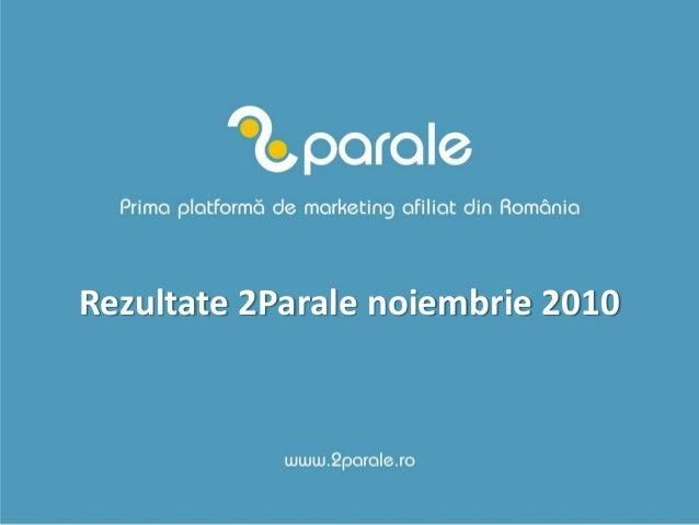 Rezultate 2Parale noiembrie 2010