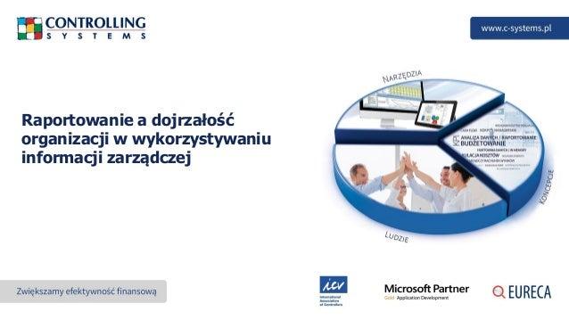 Raportowanie a dojrzałość organizacji w wykorzystywaniu informacji zarządczej