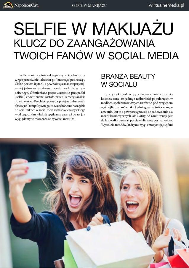 SELFIE W MAKIJAŻU  SELFIE W MAKIJAŻU  KLUCZ DO ZAANGAŻOWANIA  TWOICH FANÓW W SOCIAL MEDIA  13  Selfie – niezależnie od teg...