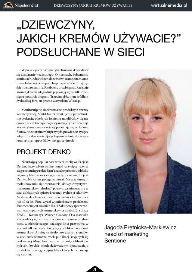 """DZIEWCZYNY JAKICH KREMÓW UŻYWACIE?  """"DZIEWCZYNY,  JAKICH KREMÓW UŻYWACIE?""""  PODSŁUCHANE W SIECI  21  W polskiej sieci o ko..."""