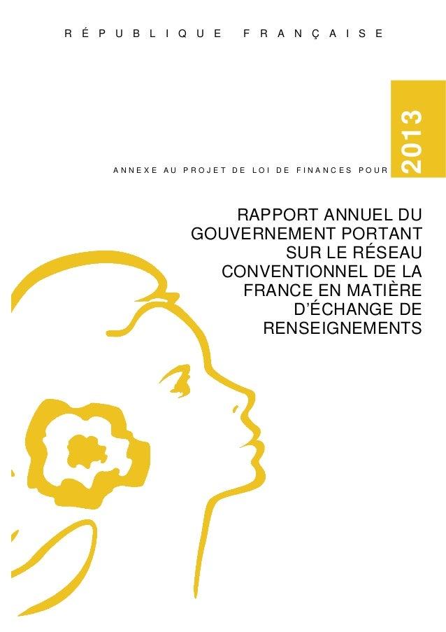 F R A N Ç A I S E  ANNEXE AU PROJET DE LOI DE FINANCES POUR  2013  R É P U B L I Q U E  RAPPORT ANNUEL DU GOUVERNEMENT POR...