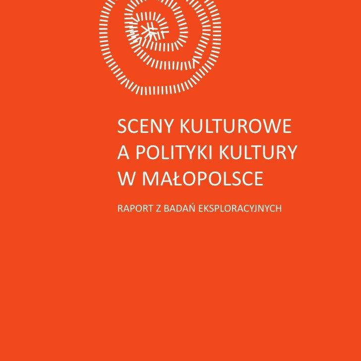 Sceny kulturowe a polityki kultury w Małopolsce. Raport z badań eksploracyjnych