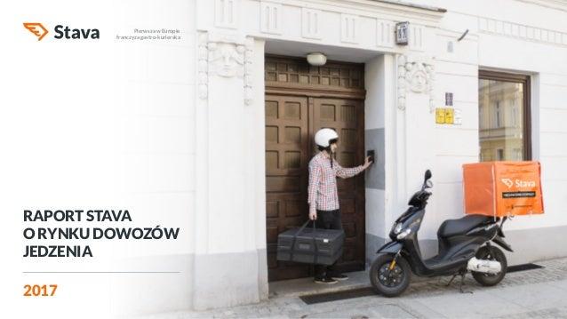 RAPORT STAVA O RYNKU DOWOZÓW JEDZENIA 2017 Pierwsza w Europie franczyza gastro-kurierska