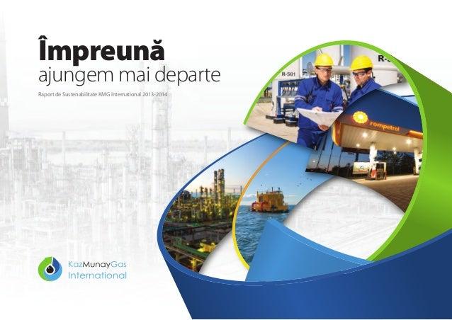 Împreună ajungem mai departe Raport de Sustenabilitate KMG International 2013-2014