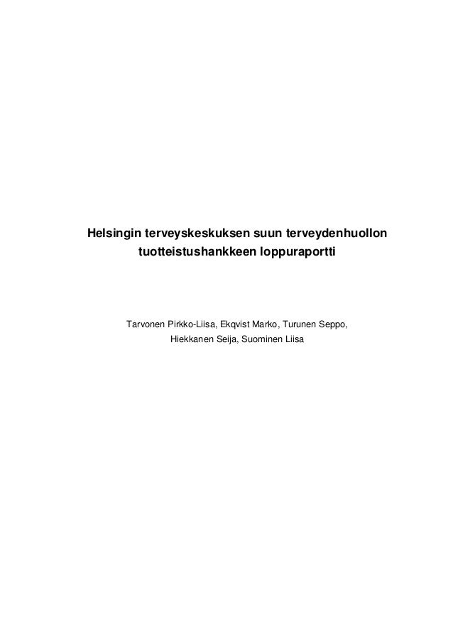 Helsingin terveyskeskuksen suun terveydenhuollon        tuotteistushankkeen loppuraportti      Tarvonen Pirkko-Liisa, Ekqv...