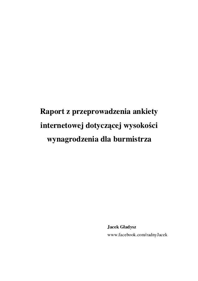 Raport z przeprowadzenia ankiety internetowej dotyczącej wysokości wynagrodzenia dla burmistrza Jacek Gładysz www.facebook...