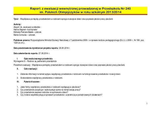 Raport z ewaluacji wewnętrznej prowadzonej w Przedszkolu Nr 240  im. Polskich Olimpijczyków w roku szkolnym 2013/2014  Tyt...