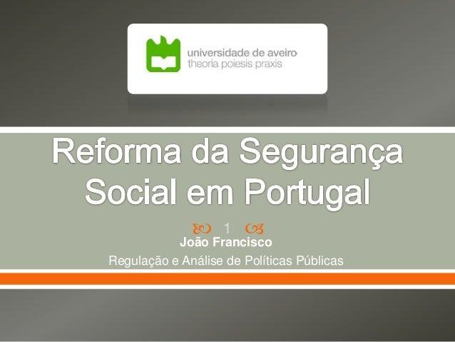   1    João Francisco Regulação e Análise de Políticas Públicas