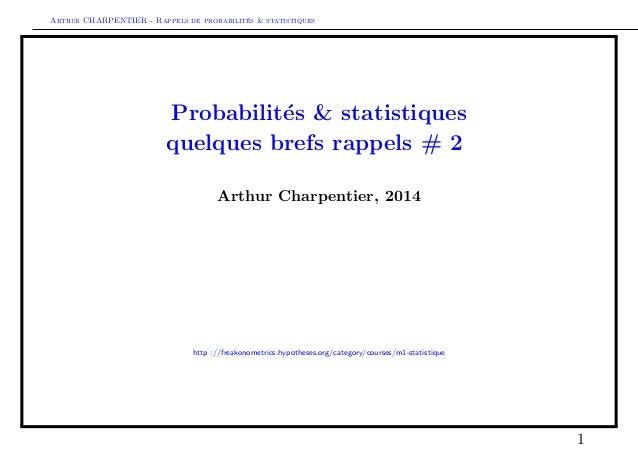 Arthur CHARPENTIER - Rappels de probabilites  statistiques  Probabilites  statistiques  quelques brefs rappels # 2  Arthur...