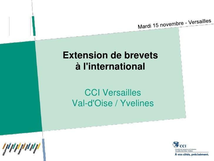 Extension de brevets  à linternational    CCI Versailles Val-dOise / Yvelines