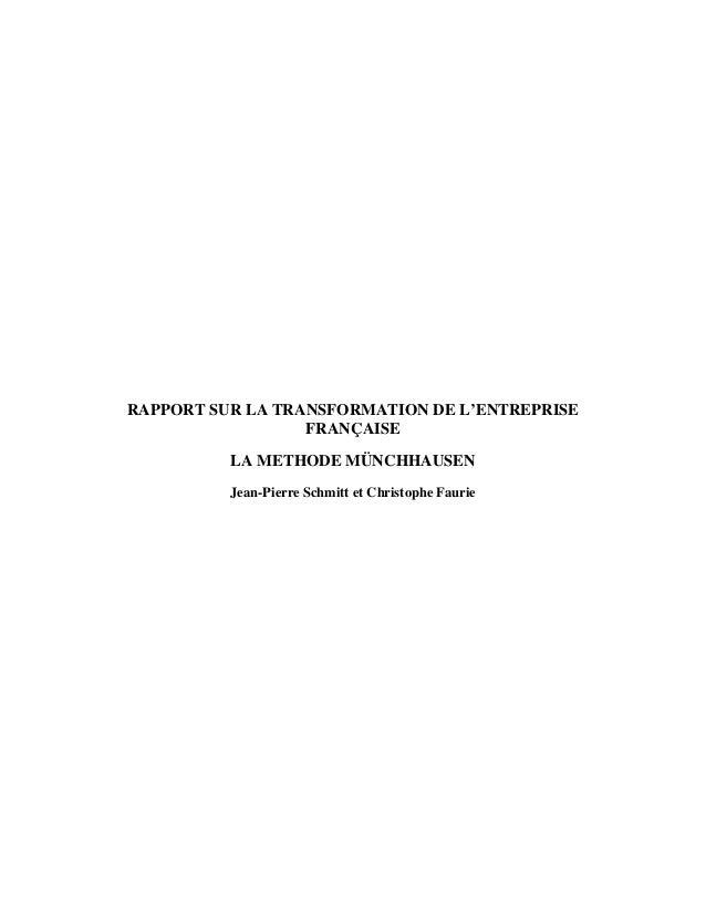 RAPPORT SUR LA TRANSFORMATION DE L'ENTREPRISE FRANÇAISE LA METHODE MÜNCHHAUSEN Jean-Pierre Schmitt et Christophe Faurie