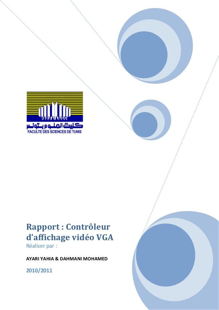 Rapport : Contrôleur d'affichage vidéo VGARéaliser par :AYARI YAHIA & DAHMANI MOHAMED2010/2011SommaireBut:Introduction:D...