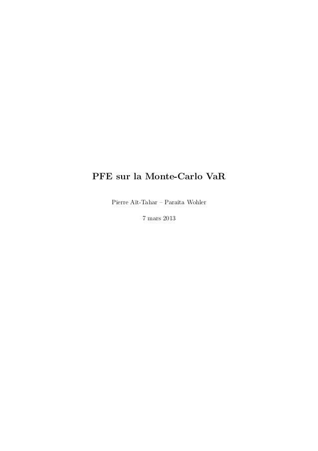 PFE sur la Monte-Carlo VaR   Pierre Aït-Tahar – Paraita Wohler             7 mars 2013