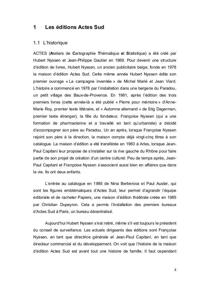 1      Les éditions Actes Sud1.1 L'historiqueACTES (Ateliers de Cartographie Thématique et Statistique) a été créé parHube...