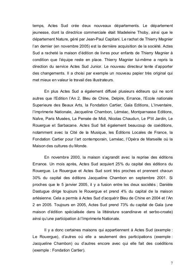 temps, Actes Sud crée deux nouveaux départements. Le départementjeunesse, dont la directrice commerciale était Madeleine T...