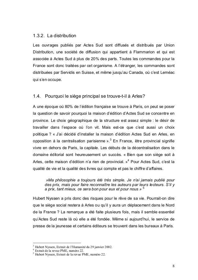 1.3.2. La distributionLes ouvrages publiés par Actes Sud sont diffusés et distribués par UnionDistribution, une société de...