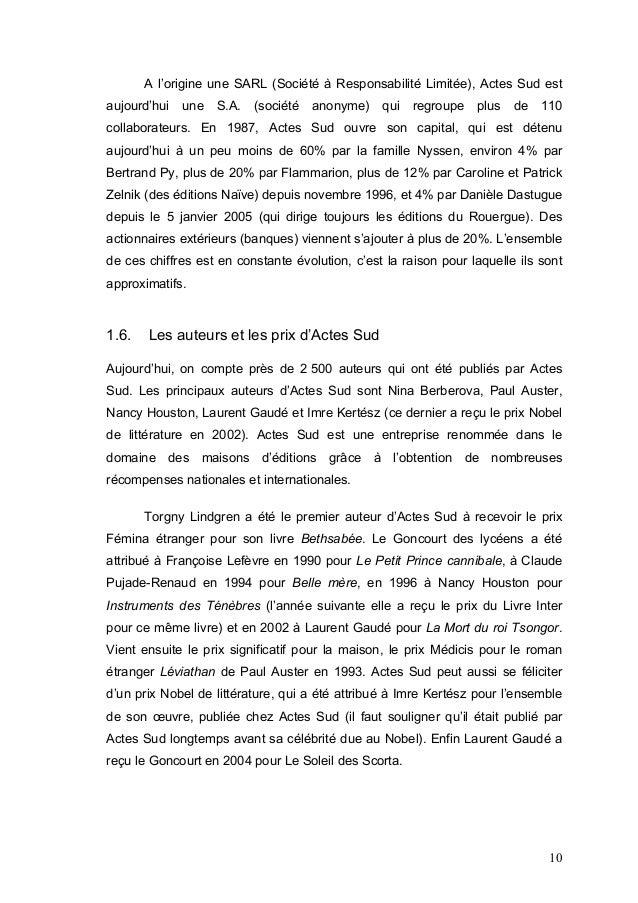 A l'origine une SARL (Société à Responsabilité Limitée), Actes Sud estaujourd'hui   une   S.A.   (société   anonyme)   qui...