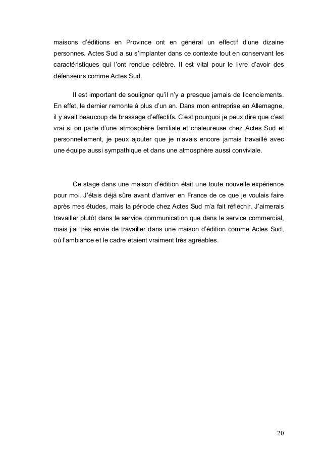 maisons d'éditions en Province ont en général un effectif d'une dizainepersonnes. Actes Sud a su s'implanter dans ce conte...