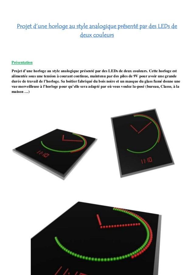 Projet d'une horloge au style analogique présenté par des LEDs dedeux couleursPrésentationProjet d'une horloge au style an...