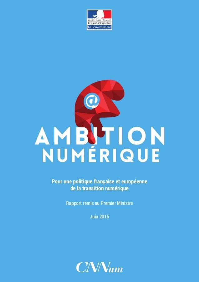 Rapport remis au Premier Ministre Juin 2015 Pour une politique française et européenne de la transition numérique