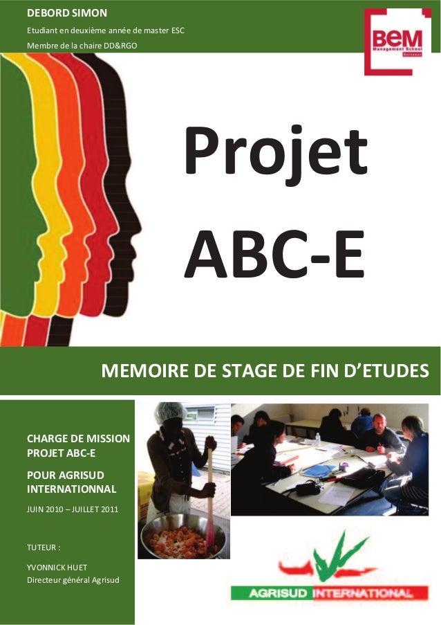 Projet ABC-E DEBORD SIMON Etudiant en deuxième année de master ESC Membre de la chaire DD&RGO CHARGE DE MISSION PROJET ABC...