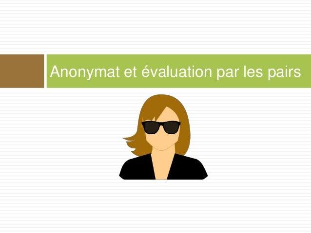 Anonymat et évaluation par les pairs