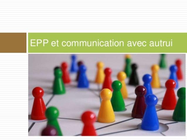 EPP et communication avec autrui